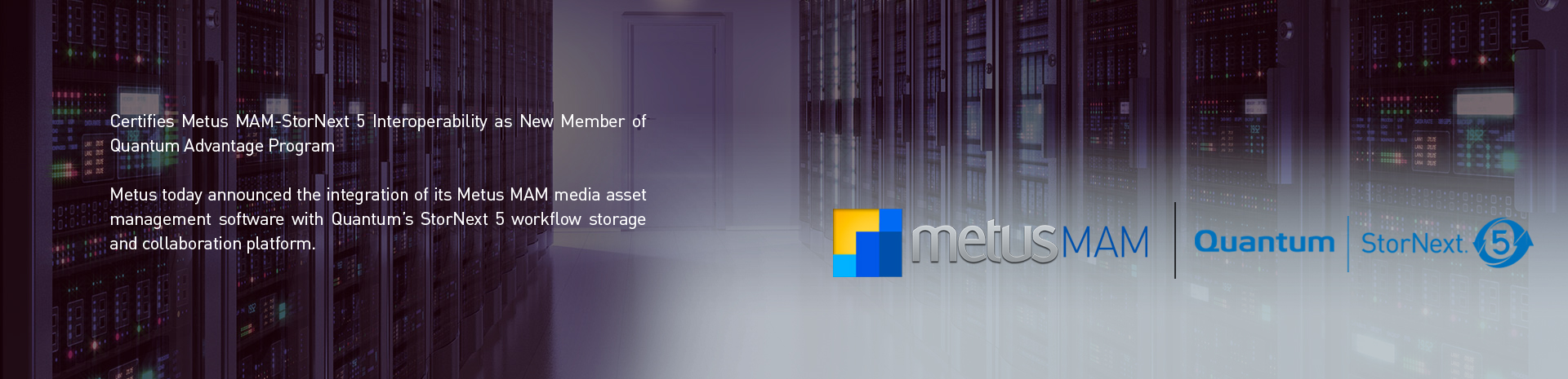 Metus Extends its Archive Support with Quantum's  StorNext 5 Platform